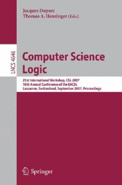 Computer Science Logic: 21st International Workshop, Csl 2007, 16th Annual Conference of the Eacsl (Paperback)