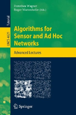 Algorithms for Sensor and Ad Hoc Networks: Advanced Lectures (Paperback)