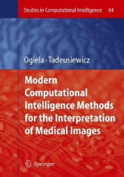 Modern Computational Intelligence Methods for the Interpretation of Medical Images (Hardcover)