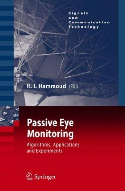 Passive Eye Monitoring: Algorithms, Applications and Experiments (Hardcover)