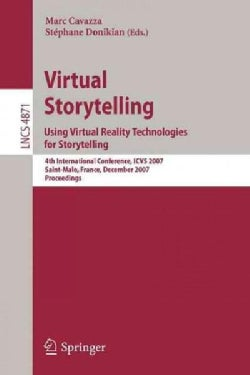 Virtual Storytelling: Using Virtual Reality Technologies for Storytelling: 4th International Conference, Icvs 200... (Paperback)