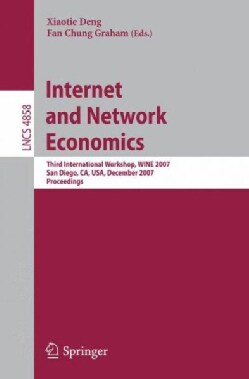 Internet and Network Economics: Third International Workshop,wine 2007, San Diego, Ca, USA, December 12-14, 2007,... (Paperback)