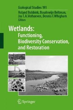 Wetlands: Functioning, Biodiversity Conservation, and Restoration (Paperback)
