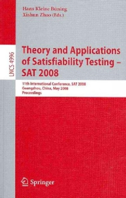 Theory and Applications of Satisfiability Testing-SAT 2008: 11th International Conference, Sat 2008, Guangzhou, C... (Paperback)