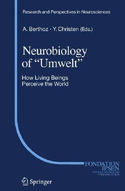 "Neurobiology of ""Umwelt"": How Living Beings Perceive the World (Hardcover)"