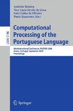 Computational Processing of the Portuguese Language: 8th International Conference, PROPOR 2008, Aveiro, Portugal,... (Paperback)