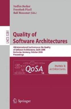 Quality of Software Architectures Models and Architectures: 4th International Conference on the Quality of Softwa... (Paperback)