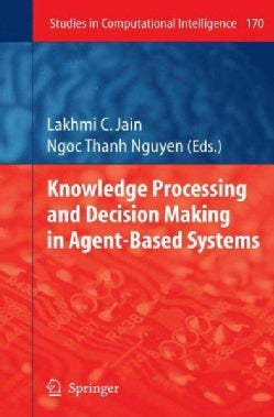 Knowledge Processing and Decision Making in Agent-Based Systems (Hardcover)