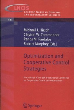 Optimization and Cooperative Control Strategies: Proceedings of the 8th International Conference on Cooperative C... (Paperback)