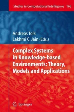Complex Systems in Knowledge-Based Environments: Theory, Models and Applications (Hardcover)
