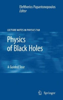 Physics of Black Holes: A Guided Tour (Hardcover)