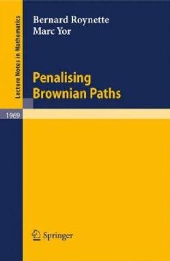 Penalising Brownian Paths (Paperback)