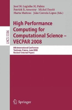 High Performance Computing for Computational Science- VECPAR 2008: 8th International Conference, Toulouse, France... (Paperback)