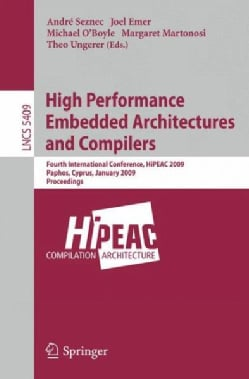 High Performance Embedded Architectures and Compilers: Fourth International Conference, HiPEAC 2009, Paphos, Cypr... (Paperback)