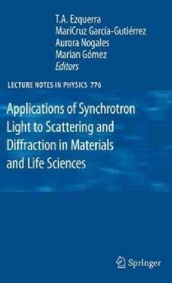 Applications of Synchrotron Light to Scattering and Diffraction in Materials and Life Sciences (Hardcover)