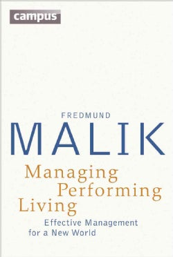 Managing Performing Living: Effective Management for a New World (Paperback)