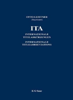 Ita / International Title Abbreviations of Periodicals, Newspapers, Important Handbooks, Dictionaries, Laws, Inst... (Hardcover)