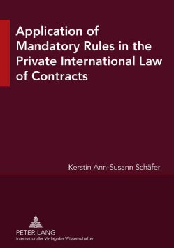 Application of Mandatory Rules in the Private International Law of Contracts: A Critical Analysis of Approaches i... (Paperback)