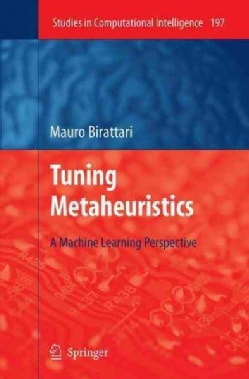 Tuning Metaheuristics: A Machine Learning Perspective (Hardcover)