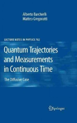 Quantum Trajectories and Measurements in Continuous Time: The Diffusive Case (Hardcover)