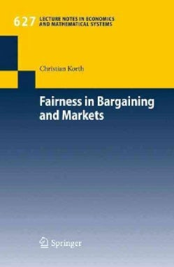 Fairness in Bargaining and Markets (Paperback)