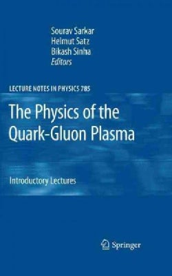 The Physics of the Quark-Gluon Plasma: Introductory Lectures (Hardcover)