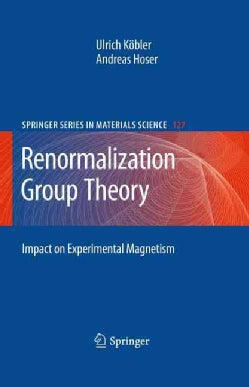 Renormalization Group Theory: Impact on Experimental Magnetism (Hardcover)