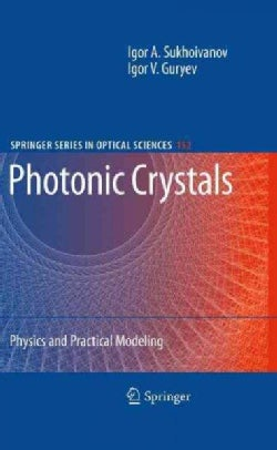 Photonic Crystals: Physics and Practical Modeling (Hardcover)