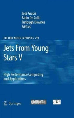Jets from Young Stars V: High Performance Computing and Applications (Hardcover)