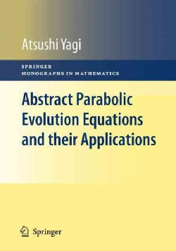 Abstract Parabolic Evolution Equations and Their Applications (Hardcover)