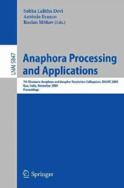 Anaphora Processing and Applications: 7th Discourse Anaphora and Anaphor Resolution Colloquium, DAARC 2009 Goa, I... (Paperback)