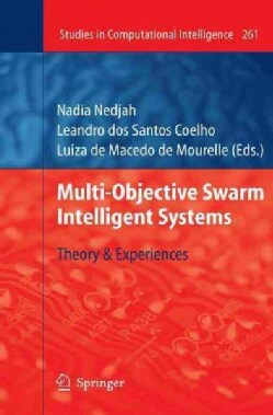 Multi-Objective Swarm Intelligent Systems: Theory & Experiences (Hardcover)