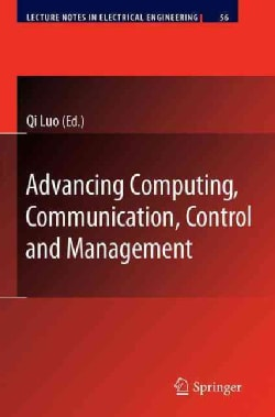 Advancing Computing, Communication, Control and Management (Hardcover)