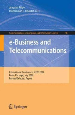 E-Business and Telecommunications: International Conference, ICETE 2008, Porto, Portugal, July 26-29, 2008, Revis... (Paperback)