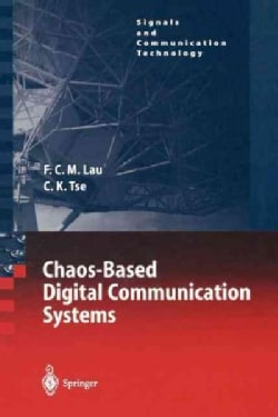 Chaos-Based Digital Communication Systems: Operating Principles, Analysis Methods, and Performance Evaluation (Paperback)