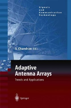 Adaptive Antenna Arrays: Trends and Applications (Paperback)