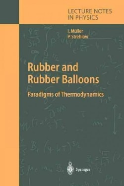 Rubber and Rubber Balloons: Paradigms of Thermodynamics (Paperback)