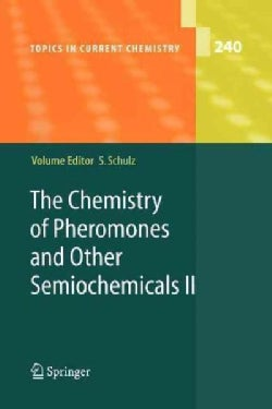 The Chemistry of Pheromones and Other Semiochemicals II (Paperback)