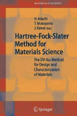 Hartree-fock-slater Method for Materials Science: The Dv-x Alpha Method for Design and Characterization of Materials (Paperback)