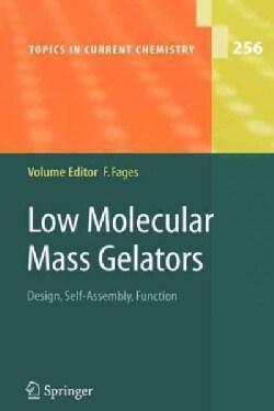 Low Molecular Mass Gelators: Design, Self-assembly, Function (Paperback)