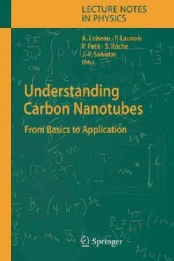 Understanding Carbon Nanotubes: From Basics to Applications (Paperback)