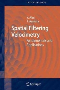 Spatial Filtering Velocimetry: Fundamentals and Applications (Paperback)
