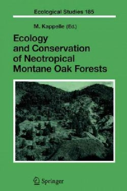 Ecology and Conservation of Neotropical Montane Oak Forests (Paperback)