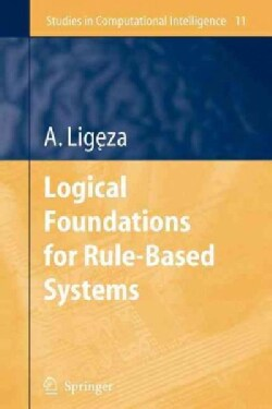 Logical Foundations for Rule-based Systems (Paperback)