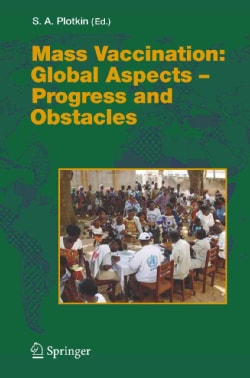 Mass Vaccination: Global Aspects - Progress and Obstacles (Paperback)