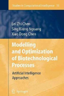 Modelling and Optimization of Biotechnological Processes: Artificial Intelligence Approaches (Paperback)