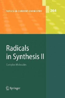 Radicals in Synthesis II: Complex Molecules (Paperback)