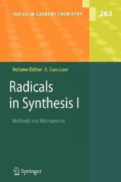 Radicals in Synthesis I: Methods and Mechanisms (Paperback)