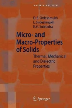 Micro- and Macro-properties of Solids: Thermal, Mechanical and Dielectric Properties (Paperback)
