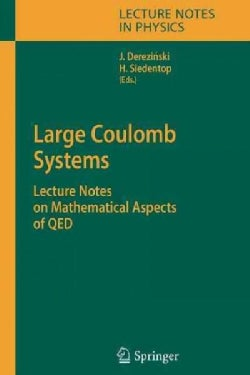 Large Coulomb Systems: Lecture Notes on Mathematical Aspects of Qed (Paperback)